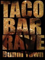 Taco Bar rave