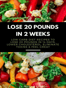 Lose 20 Pounds in 2 Weeks: Low Carb Diet Recipes to Lose 20 Pounds in 14 Days, Lower Cholesterol, Eliminate Toxins & Feel Great