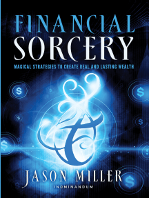 Financial Sorcery: Magical Strategies to Create Real and Lasting Wealth