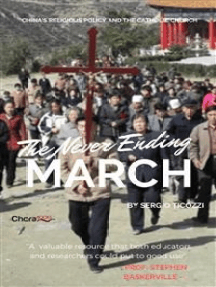The Never Ending March: China's Religious Policy and the Catholic Church