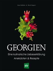 Georgien: Eine kulinarische Liebeserklärung, Anekdoten & Rezepte