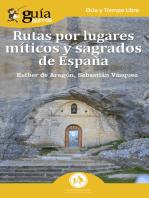 GuíaBurros: Rutas por lugares míticos y sagrados de España: Descubre los enclaves míticos que no aparecen en las guías de viajes.