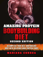 Amazing Protein Bodybuilding Diet Second Edition - Accomplish Your Best Bodybuilder Body With Delicious High Protein Foods