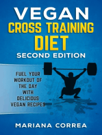 Vegan Cross Training Diet Second Edition - Fuel Your Workout of the Day With Delicious Vegan Recipes