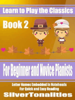 Learn to Play the Classics Book 2 - For Beginner and Novice Pianists Letter Names Embedded In Noteheads for Quick and Easy Reading