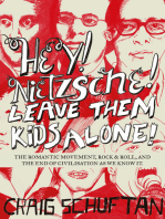 Hey, Nietzsche! Leave Them Kids Alone!: The Romantic movement, rock and r oll, and the end of civilisation as we know it