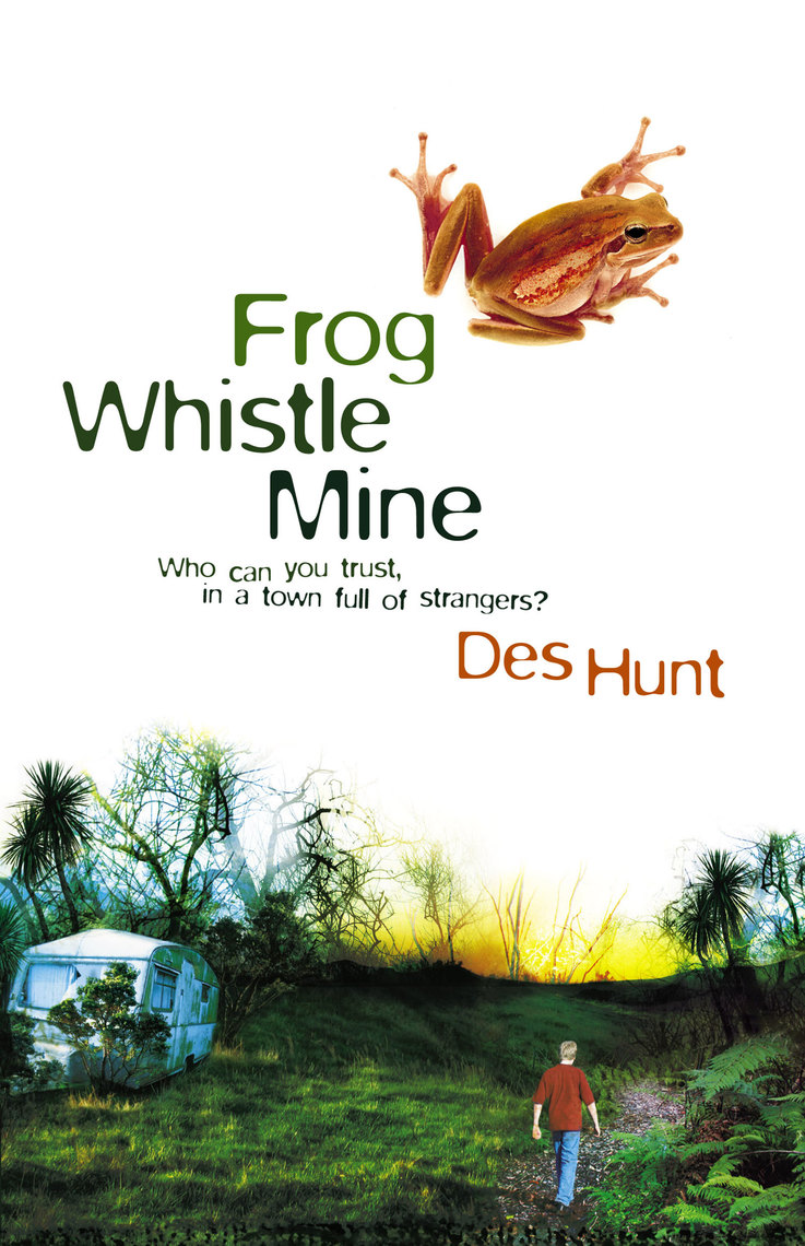 39a182e1dd461 Frog Whistle Mine by Des Hunt - Read Online