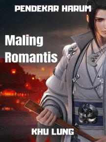 Pendekar Harum: Maling Romantis: Serial Pendekar Harum