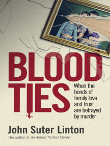 Blood Ties: When the bonds of family love and trust are betrayed by murd er
