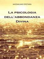 La Psicologia dell'Abbondanza Divina