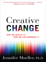 Creative Change: Why We Resist It ... How We Can Embrace It