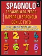 Spagnolo ( Spagnolo da zero ) Impara lo spagnolo con le foto (Vol 4)