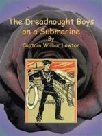 The Dreadnought Boys on a Submarine