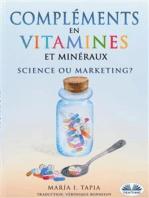 Compléments en vitamines et minéraux, science ou marketing?