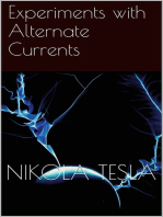 Experiments with Alternate Currents