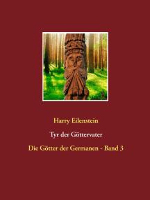 Tyr der Göttervater: Die Götter der Germanen - Band 3