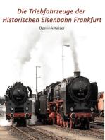 Die Triebfahrzeuge der Historischen Eisenbahn Frankfurt