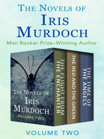 The Novels of Iris Murdoch Volume Two: The Flight from the Enchanter, The Red and the Green, and The Time of the Angels