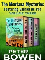 The Montana Mysteries Featuring Gabriel Du Pré Volume Three