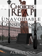 Choices Reap Unavoidable Consequences