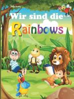 Wir sind die Rainbows