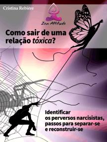 Como sair de uma relação tóxica: Identificar os narcisistas perversos, passos para separar-se e reconstruir-se