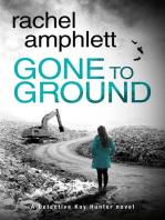 Gone to Ground: Kay Hunter, #6