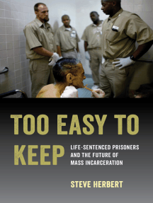 Too Easy to Keep: Life-Sentenced Prisoners and the Future of Mass Incarceration