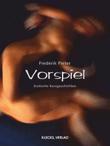Vorspiel: Erotische Kurzgeschichten