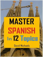 Master Spanish in 12 Topics: Over 170 intermediate words and phrases explained: Master Spanish, #2