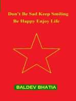 Don't Be Sad Keep Smiling - Be Happy Enjoy Life