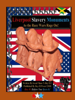 Liverpool Slavery Monuments - As the Race Wars Rage On!