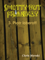 Shitty But Frankly — 3. Piotr Ioberoff