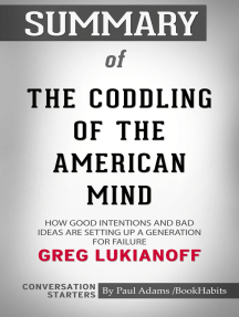 Summary of The Coddling of the American Mind: How Good Intentions and Bad Ideas Are Setting Up a Generation for Failure