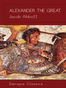 Alexander the Great (Serapis Classics)