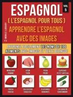 Espagnol ( L'Espagnol Pour Tous ) - Apprendre l'espagnol avec des images (Vol 5)