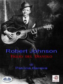 Robert Johnson Figlio Del Diavolo