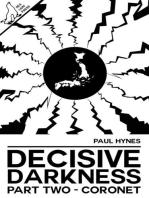 Decisive Darkness: Part Two - Coronet: Decisive Darkness, #2