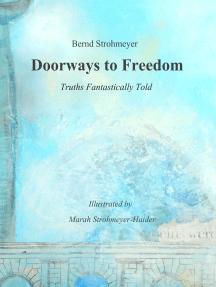 Doorways to Freedom: Truths Fantastically Told