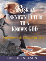 Risk an Unknown Future to a Known God