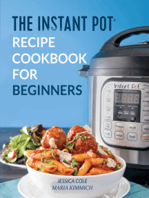 The Instant Pot Electronic Pressure Cooker Cookbook For Beginners