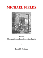 Michael Fields Book One Merchant, Smuggler and American Patriot