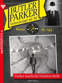 Butler Parker 143 – Kriminalroman: Parker macht die Schotten dicht