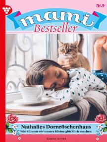 Mami Bestseller 9 – Familienroman: Nathalies Dornröschenhaus