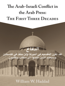 The Arab-Israeli Conflict in the Arab Press: The First Three Decades