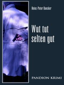 Wut tut selten gut: Hunsrück-Krimi-Reihe Band XII