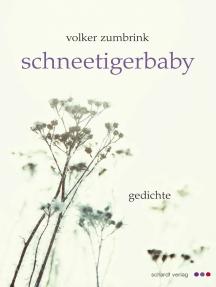 Schneetigerbaby: Gedichte