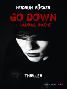 Go down - Lauras Rache: Thriller