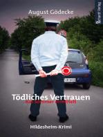 Tödliches Vertrauen (Kai Sommer ermittelt 3). Hildesheim-Krimi
