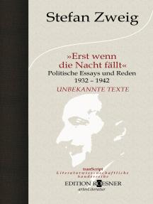 Erst wenn die Nacht fällt: Politische Essays und Reden 1932-1942: Unbekannte Texte